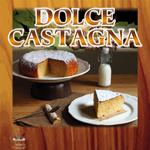 DOLCE CASTAGNA